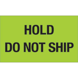 "3"" x 5"" - ""Hold - Do Not Ship"" (Fluorescent Green) Labels"