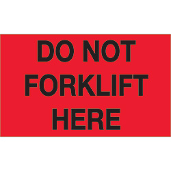 "3"" x 5"" - ""Do Not Forklift Here"" (Fluorescent Red) Labels"